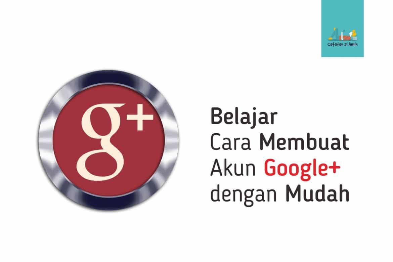 Photo of Belajar Cara Membuat Akun Google Plus (G+) dengan Mudah