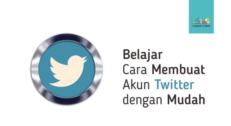 Photo of Belajar Cara Membuat Akun Twitter dengan Mudah