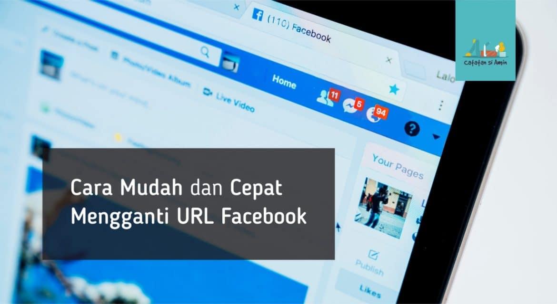 Photo of Cara Mudah dan Cepat Mengganti URL Facebook