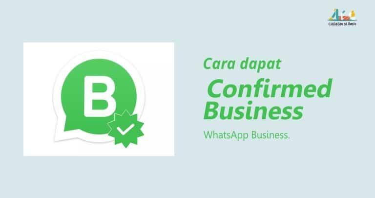 Cara Mudah Mendapatkan Konfirmasi Bisnis dari WhatsApp Business